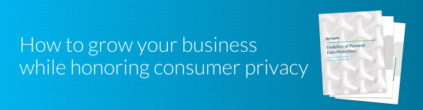 Personal data protection: How to grow your business while honoring consumer privacy white paper